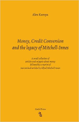 Money, Credit Conversion and the legacy of Mitchell-Innes
